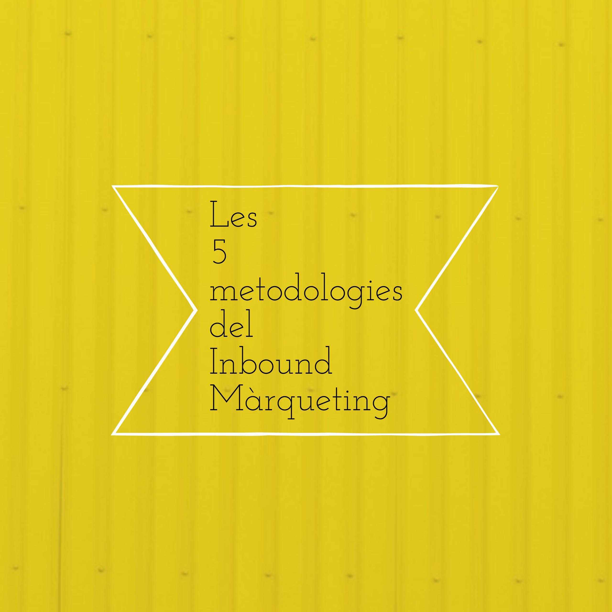 Imatge de les 5 metodologies del Inbound Màrqueting